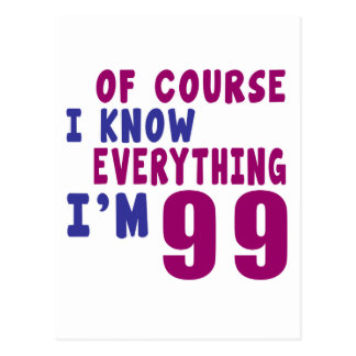 Of Course I Know Everything I Am 99 Postcard