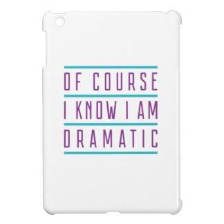 Of Course I Know I Am Dramatic iPad Mini Case