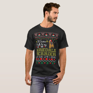 Of Course I Talk Airedale Terrier Christmas Ugly T-Shirt