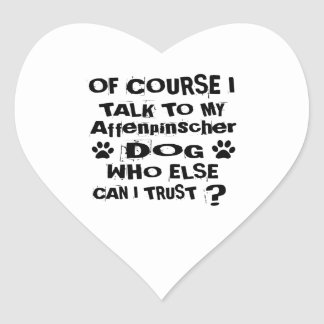 Of Course I Talk To My Affenpinscher Dog Designs Heart Sticker