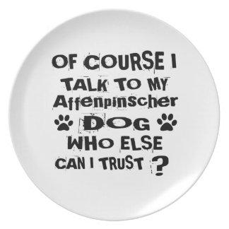 Of Course I Talk To My Affenpinscher Dog Designs Plate