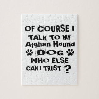 Of Course I Talk To My Afghan Hound Dog Designs Jigsaw Puzzle