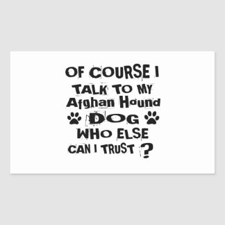 Of Course I Talk To My Afghan Hound Dog Designs Sticker