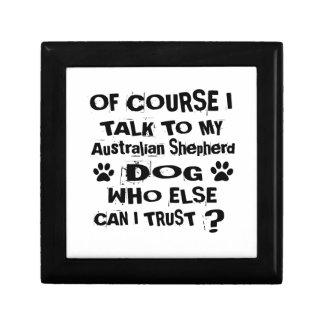 Of Course I Talk To My Australian Shepherd Dog Des Gift Box