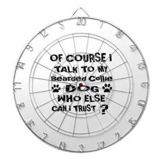 Of Course I Talk To My Bearded Collie Dog Designs Dartboard