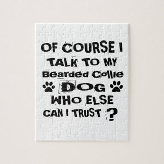 Of Course I Talk To My Bearded Collie Dog Designs Jigsaw Puzzle