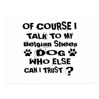Of Course I Talk To My Belgian Sheepdog Dog Design Postcard