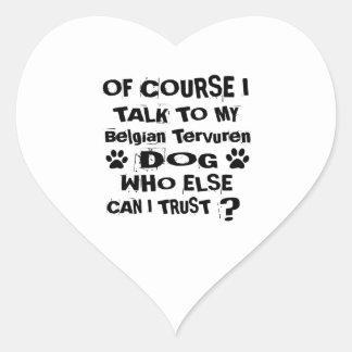 Of Course I Talk To My Belgian Tervuren Dog Design Heart Sticker