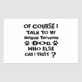 Of Course I Talk To My Belgian Tervuren Dog Design Sticker