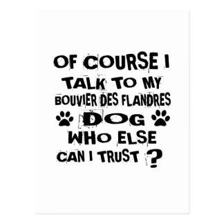 Of Course I Talk To My BOUVIER DES FLANDRES Dog De Postcard