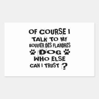 Of Course I Talk To My BOUVIER DES FLANDRES Dog De Sticker