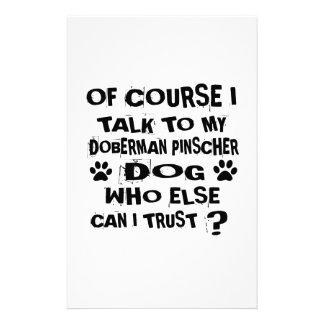 OF COURSE I TALK TO MY DOBERMAN PINSCHER DOG DESIG STATIONERY