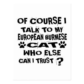 OF COURSE I TALK TO MY EUROPEAN BURMESE CAT DESIGN POSTCARD