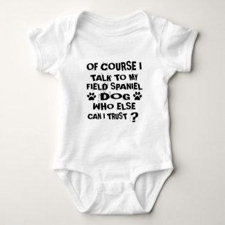 OF COURSE I TALK TO MY FIELD SPANIEL DOG DESIGNS BABY BODYSUIT