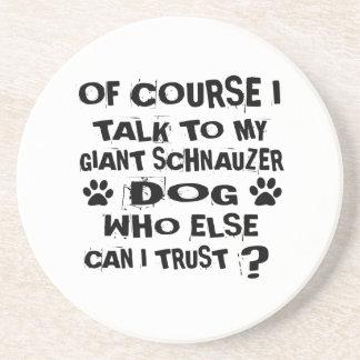 OF COURSE I TALK TO MY GIANT SCHNAUZER DOG DESIGNS COASTER