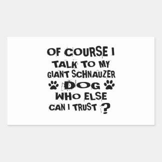 OF COURSE I TALK TO MY GIANT SCHNAUZER DOG DESIGNS STICKER