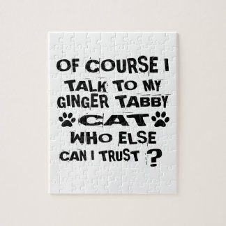 OF COURSE I TALK TO MY GINGER TABBY CAT DESIGNS JIGSAW PUZZLE