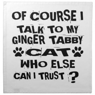 OF COURSE I TALK TO MY GINGER TABBY CAT DESIGNS NAPKIN
