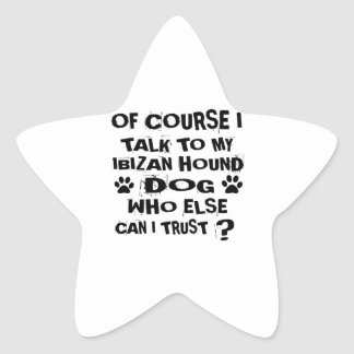 OF COURSE I TALK TO MY IBIZAN HOUND DOG DESIGNS STAR STICKER