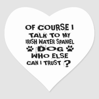 OF COURSE I TALK TO MY IRISH WATER SPANIEL DOG DES HEART STICKER