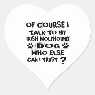 OF COURSE I TALK TO MY IRISH WOLFHOUND DOG DESIGNS HEART STICKER