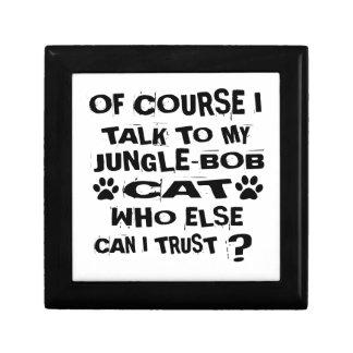 OF COURSE I TALK TO MY JUNGLE-BOB CAT DESIGNS GIFT BOX