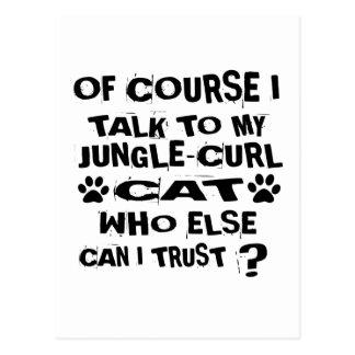 OF COURSE I TALK TO MY JUNGLE-CURL CAT DESIGNS POSTCARD