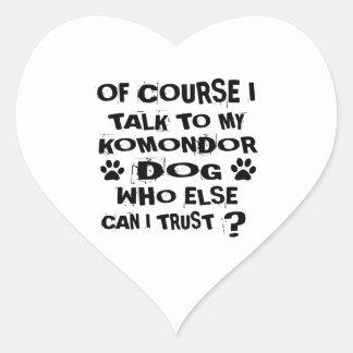 OF COURSE I TALK TO MY KOMONDOR DOG DESIGNS HEART STICKER