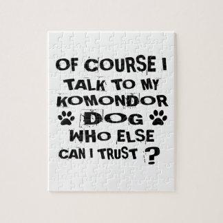OF COURSE I TALK TO MY KOMONDOR DOG DESIGNS JIGSAW PUZZLE