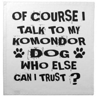 OF COURSE I TALK TO MY KOMONDOR DOG DESIGNS NAPKIN