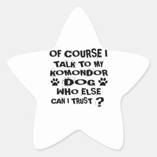 OF COURSE I TALK TO MY KOMONDOR DOG DESIGNS STAR STICKER