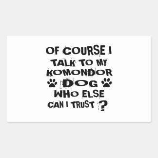OF COURSE I TALK TO MY KOMONDOR DOG DESIGNS STICKER