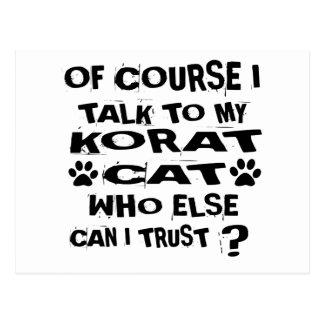 OF COURSE I TALK TO MY KORAT CAT DESIGNS POSTCARD
