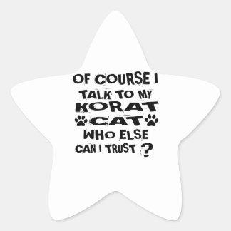 OF COURSE I TALK TO MY KORAT CAT DESIGNS STAR STICKER