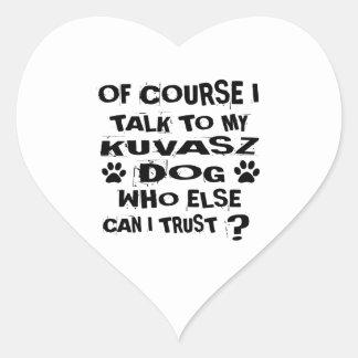OF COURSE I TALK TO MY KUVASZ DOG DESIGNS HEART STICKER