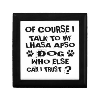 OF COURSE I TALK TO MY LHASA APSO DOG DESIGNS GIFT BOX
