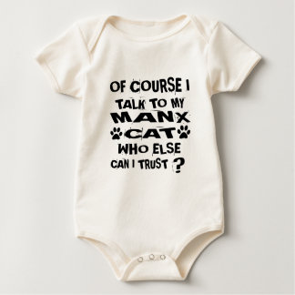 OF COURSE I TALK TO MY MANX CAT DESIGNS BABY BODYSUIT