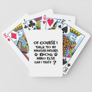 OF COURSE I TALK TO MY MINIATURE PINSCHER DOG DESI BICYCLE PLAYING CARDS