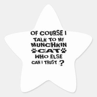 OF COURSE I TALK TO MY MUNCHKIN CAT DESIGNS STAR STICKER