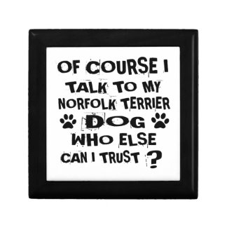 OF COURSE I TALK TO MY NORFOLK TERRIER DOG DESIGNS GIFT BOX