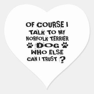 OF COURSE I TALK TO MY NORFOLK TERRIER DOG DESIGNS HEART STICKER