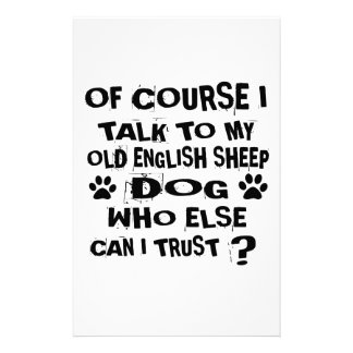 OF COURSE I TALK TO MY OLD ENGLISH SHEEPDOG DOG DE STATIONERY