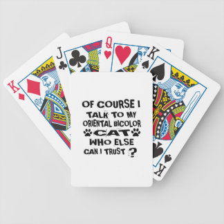OF COURSE I TALK TO MY ORIENTAL BICOLOR CAT DESIGN BICYCLE PLAYING CARDS