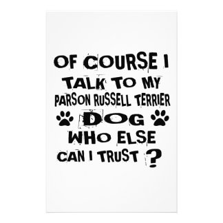 OF COURSE I TALK TO MY PARSON RUSSELL TERRIER DOG STATIONERY