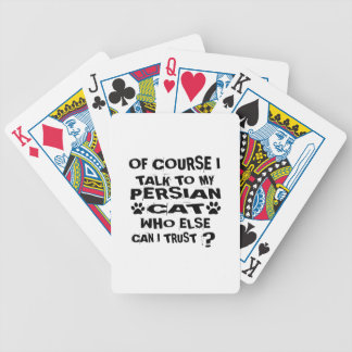 OF COURSE I TALK TO MY PERSIAN CAT DESIGNS BICYCLE PLAYING CARDS