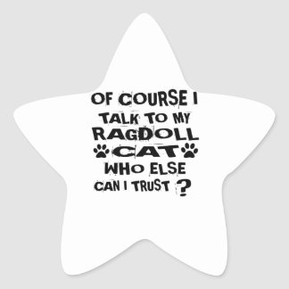 OF COURSE I TALK TO MY RAGDOLL CAT DESIGNS STAR STICKER