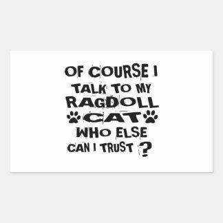 OF COURSE I TALK TO MY RAGDOLL CAT DESIGNS STICKER