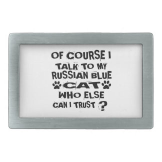 OF COURSE I TALK TO MY RUSSIAN BLUE CAT DESIGNS BELT BUCKLES