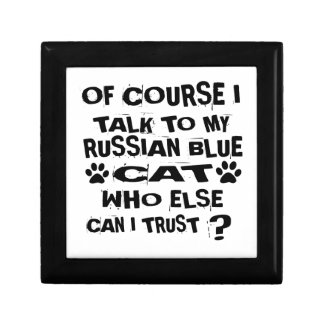 OF COURSE I TALK TO MY RUSSIAN BLUE CAT DESIGNS GIFT BOX