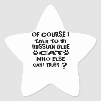 OF COURSE I TALK TO MY RUSSIAN BLUE CAT DESIGNS STAR STICKER